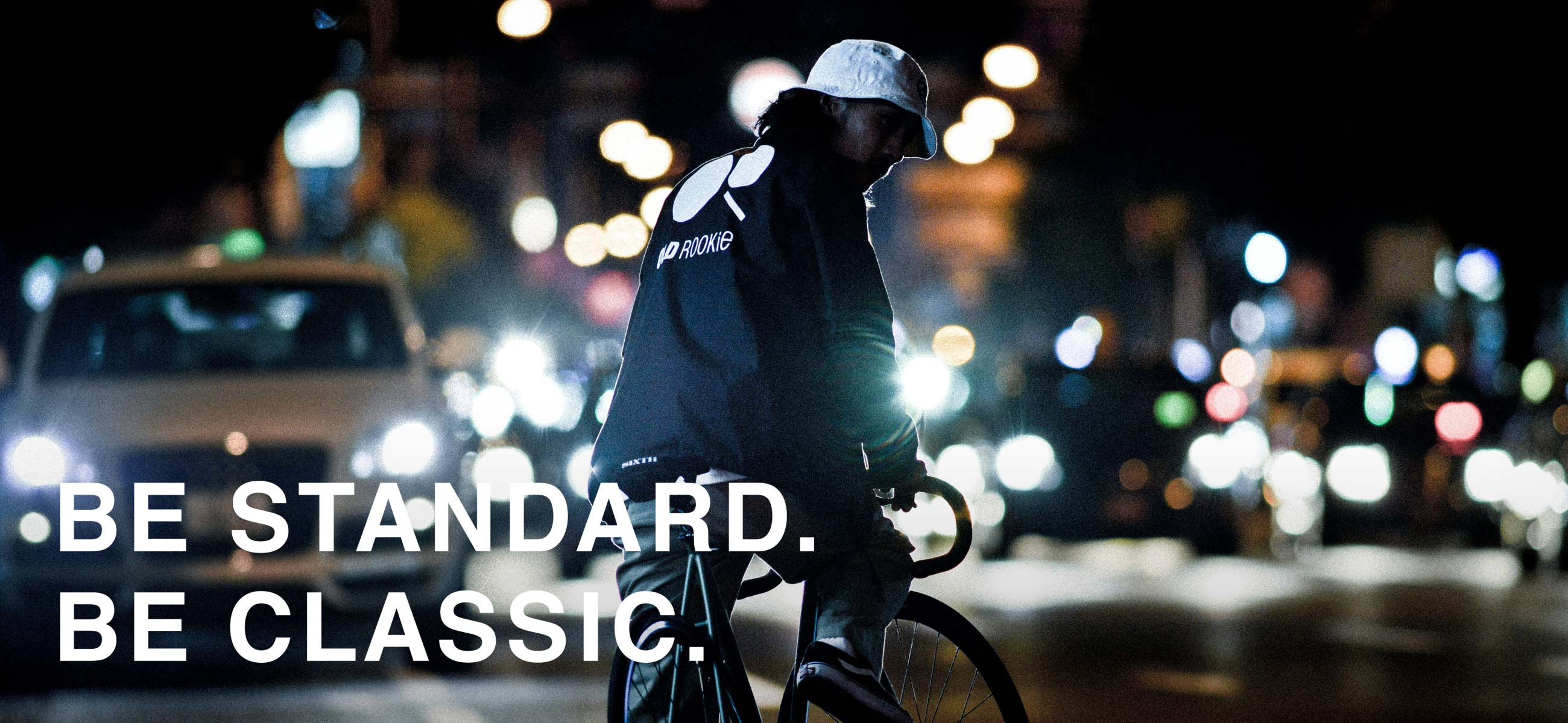 BE STANDARD. BE CLASSIC.